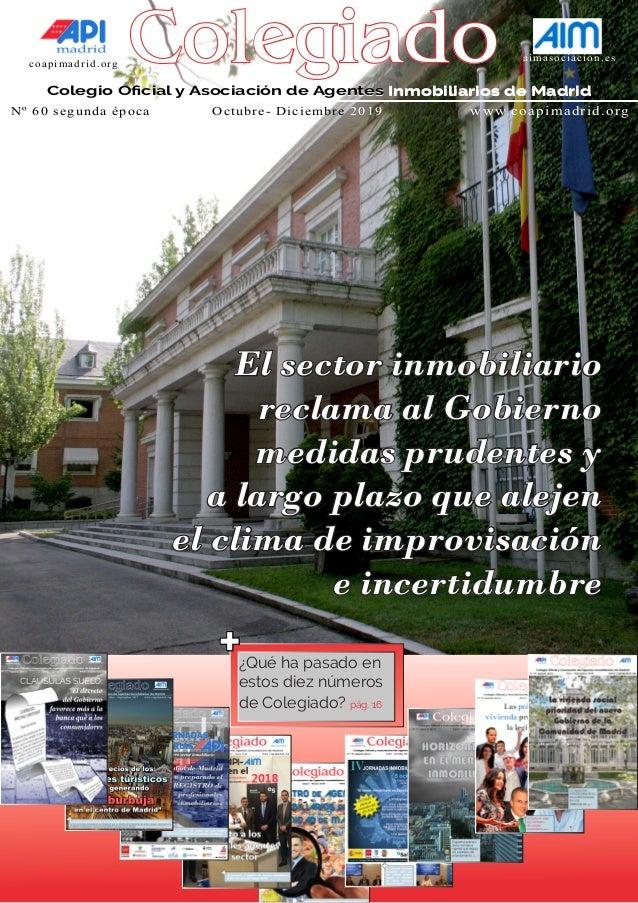 coapimadrid.org aimasociacion.es Colegio Oficial y Asociación de Agentes Inmobiliarios de Madrid El sector inmobiliario re...
