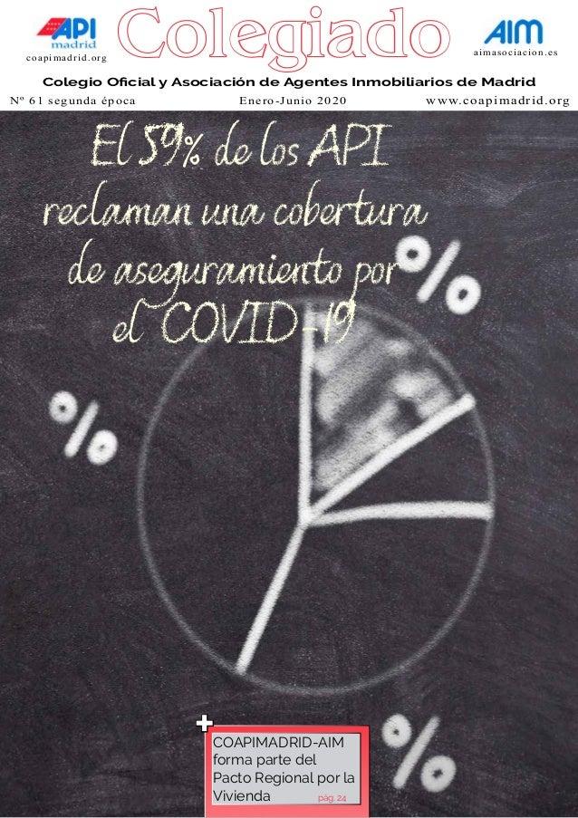 coapimadrid.org aimasociacion.es Colegio Oficial y Asociación de Agentes Inmobiliarios de Madrid El 59% de los API reclama...