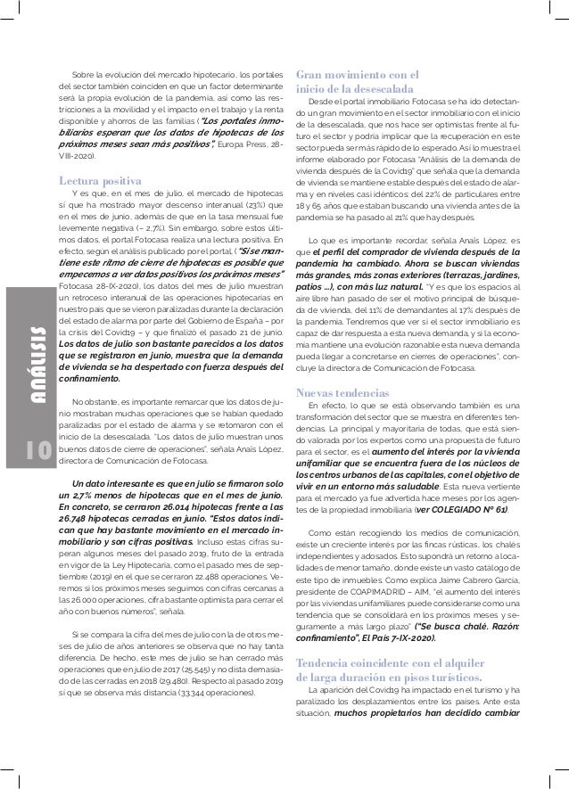 10 ANÁLISIS Sobre la evolución del mercado hipotecario, los portales del sector también coinciden en que un factor determi...