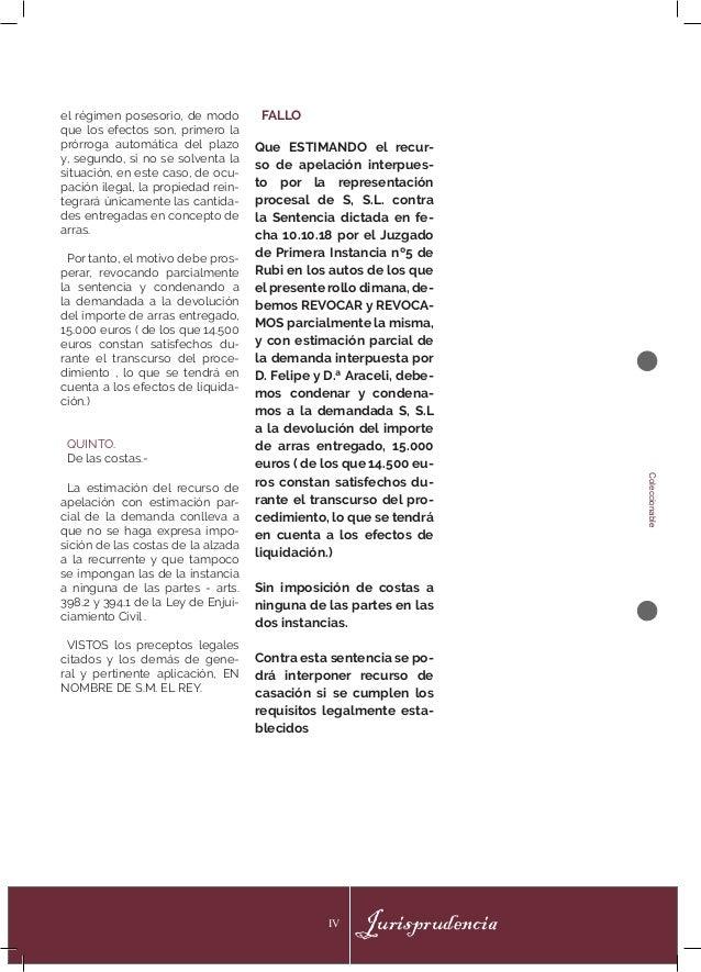 JurisprudenciaIV Coleccionable el régimen posesorio, de modo que los efectos son, primero la prórroga automática del plazo...
