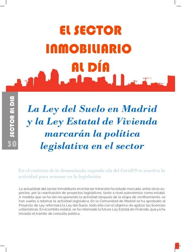 30 SECTORALDIA EL SECTOR INMOBILIARIO AL DÍA La Ley del Suelo en Madrid y la Ley Estatal de Vivienda marcarán la política ...