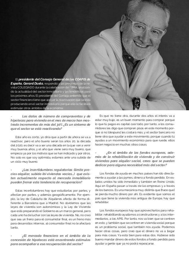 El presidente del Consejo General de los COAPIS de España, Gerard Duelo, respondió a las preguntas de la re- vista COLEGIA...