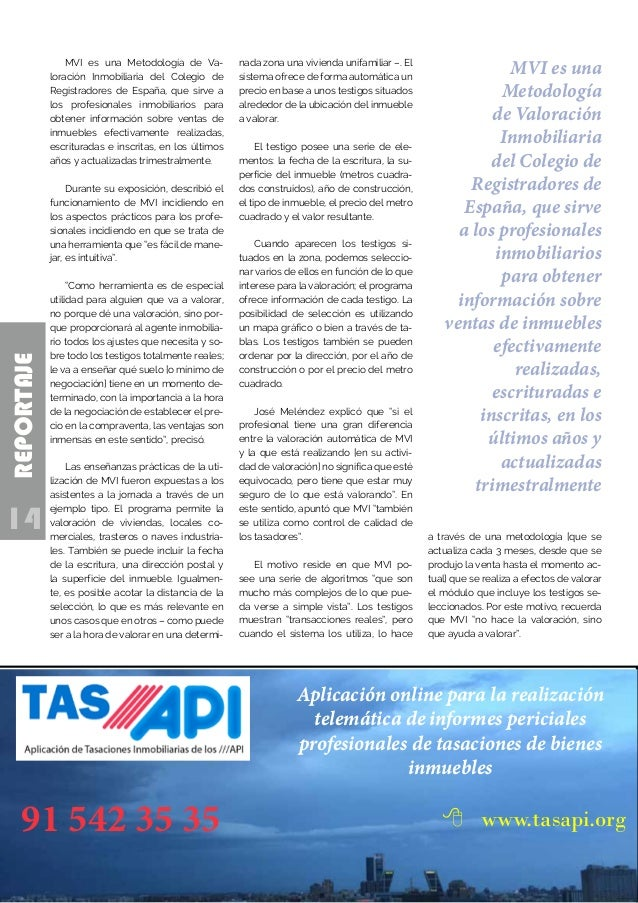 14 REPORTAJE MVI es una Metodología de Va- loración Inmobiliaria del Colegio de Registradores de España, que sirve a los p...