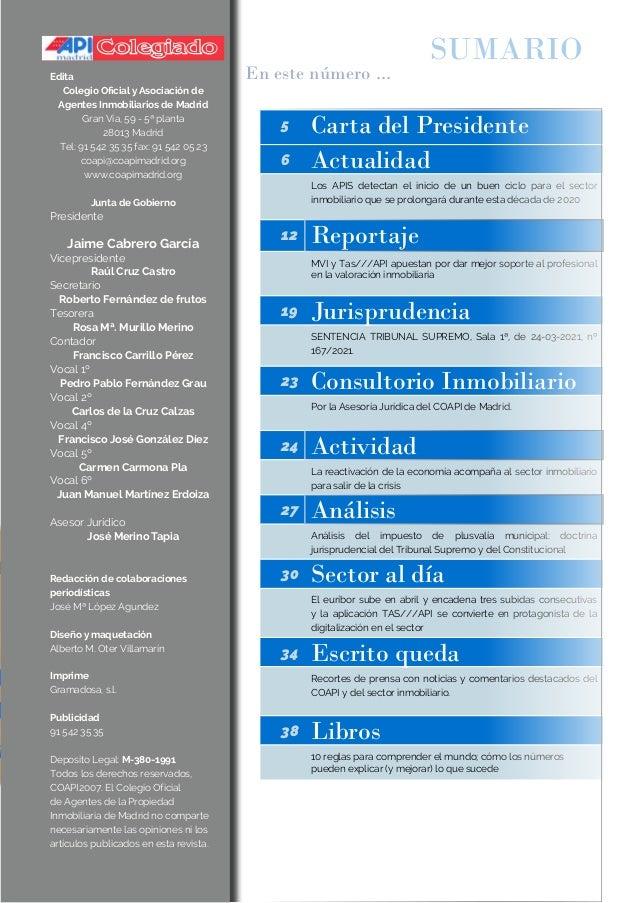 COLEGIADO 5 Carta del Presidente 6 Actualidad Los APIS detectan el inicio de un buen ciclo para el sector inmobiliario que...