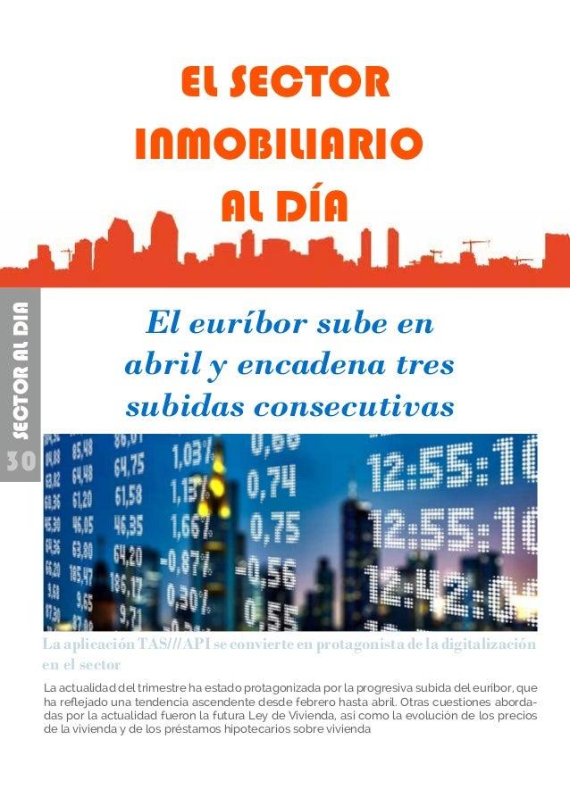 30 SECTOR AL DIA EL SECTOR INMOBILIARIO AL DÍA El euríbor sube en abril y encadena tres subidas consecutivas LaaplicaciónT...