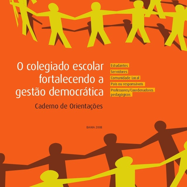 OCOLEGIADOESCOLARFORTALECENDOAGESTÃODEMOCRÁTICA 1 ( O colegiado escolar fortalecendo a gestão democrática Caderno de Orien...