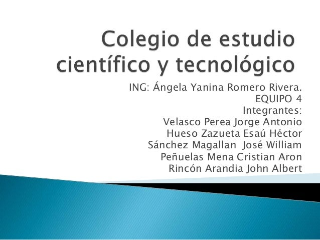 ING: Ángela Yanina Romero Rivera. EQUIPO 4 Integrantes: Velasco Perea Jorge Antonio Hueso Zazueta Esaú Héctor Sánchez Maga...