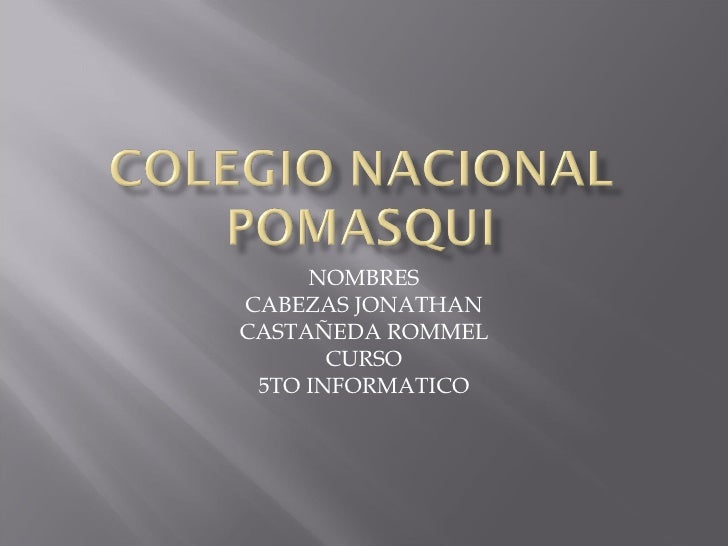 NOMBRES CABEZAS JONATHAN CASTAÑEDA ROMMEL CURSO 5TO INFORMATICO