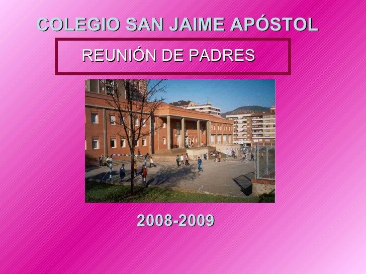 COLEGIO SAN JAIME APÓSTOL 2008-2009 REUNIÓN DE PADRES