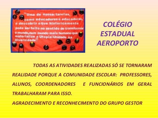 COLÉGIO                                ESTADUAL                               AEROPORTO       TODAS AS ATIVIDADES REALIZAD...