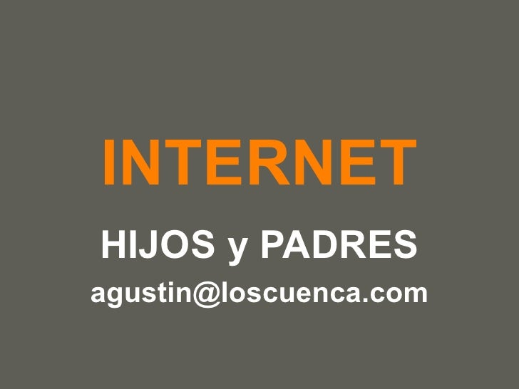 INTERNET HIJOS y PADRES [email_address]