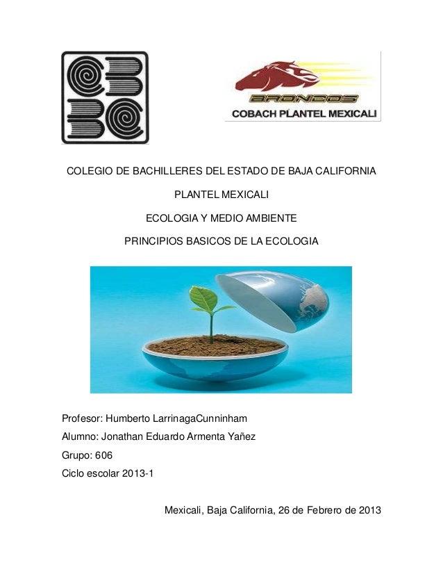 COLEGIO DE BACHILLERES DEL ESTADO DE BAJA CALIFORNIA                         PLANTEL MEXICALI                  ECOLOGIA Y ...