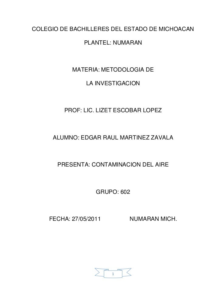 COLEGIO DE BACHILLERES DEL ESTADO DE MICHOACAN<br />PLANTEL: NUMARAN<br />MATERIA: METODOLOGIA DE<br />LA INVESTIGACION<br...
