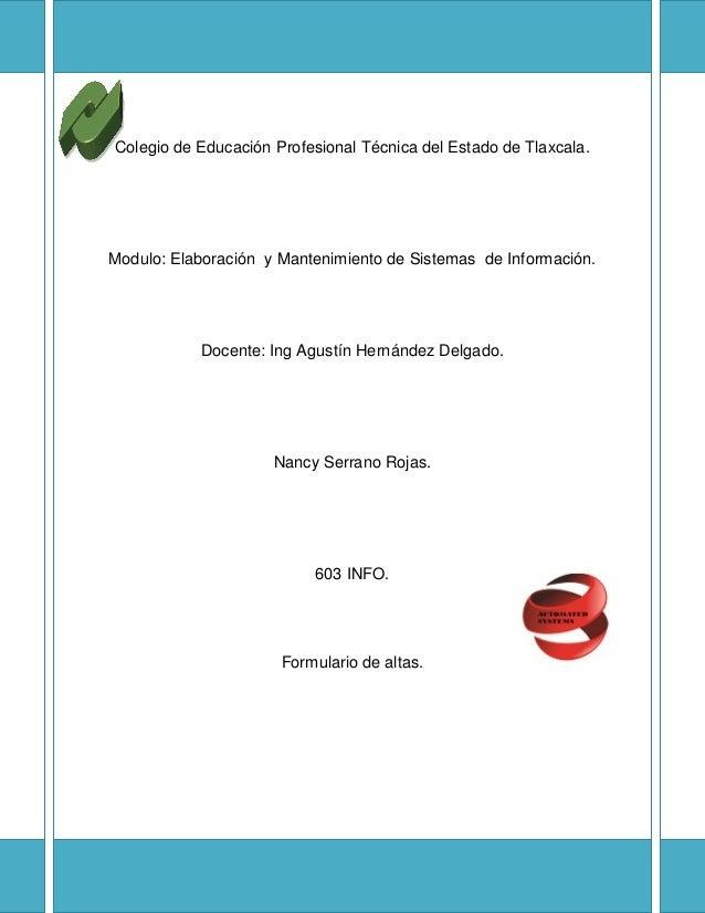 Colegio de Educación Profesional Técnica del Estado de Tlaxcala. Modulo: Elaboración y Mantenimiento de Sistemas de Inform...