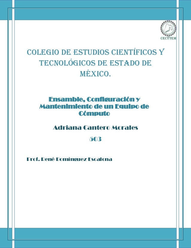 Colegio de Estudios Científicos y   Tecnológicos de Estado de            México.      Ensamble, Configuración y    Manteni...