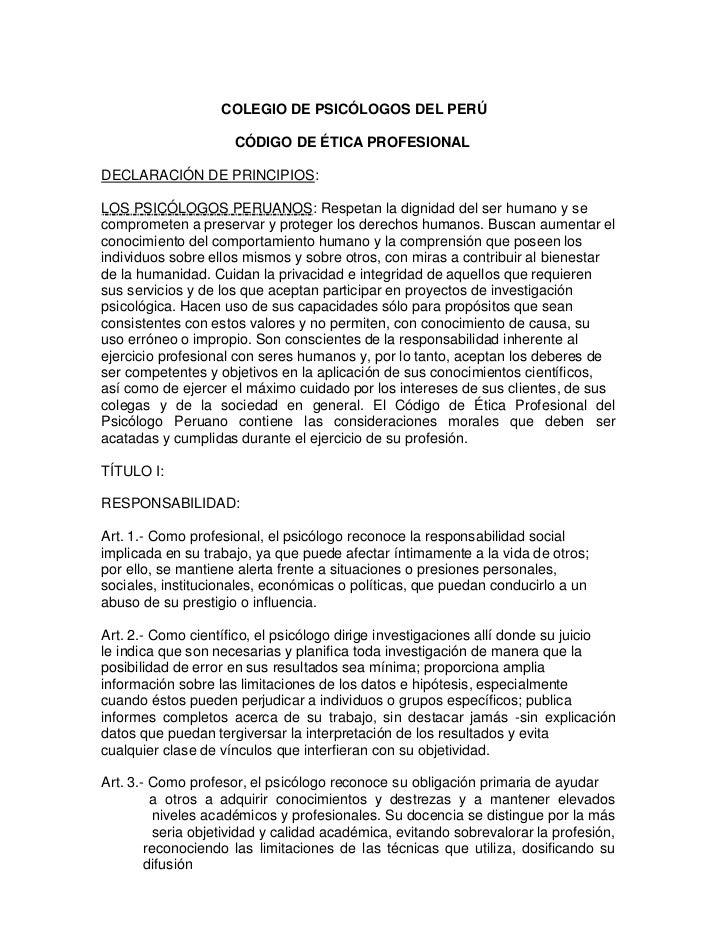 COLEGIO DE PSICÓLOGOS DEL PERÚ<br />                       CÓDIGO DE ÉTICA PROFESIONAL<br />DECLARACIÓN DE PRINCIPIOS:<br ...