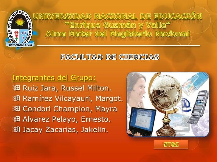 Integrantes del Grupo: Ruiz Jara, Russel Milton. Ramírez Vilcayauri, Margot. Condori Champion, Mayra Alvarez Pelayo, E...