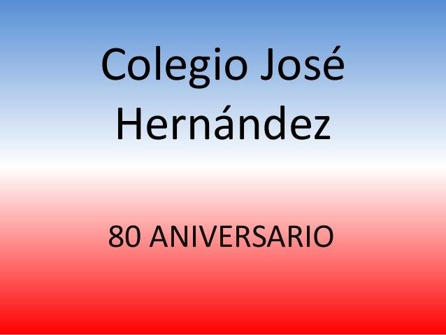 Colegio José Hernández 80 ANIVERSARIO