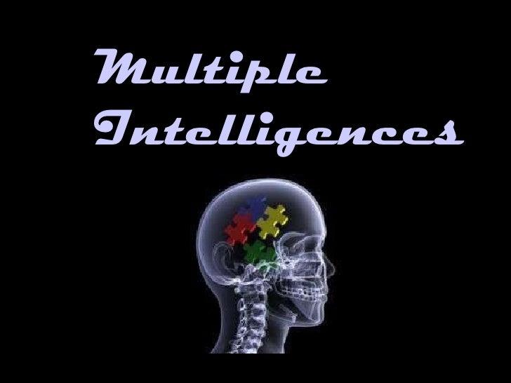 <ul><li></li></ul>Multiple Intelligences
