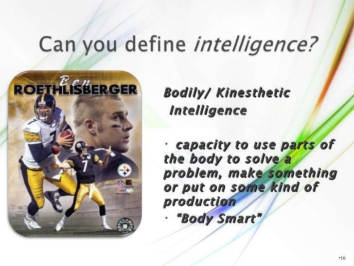 <ul><li></li></ul><ul><li>Bodily/ Kinesthetic </li></ul><ul><li>Intelligence </li></ul><ul><ul><li>capacity to use parts o...