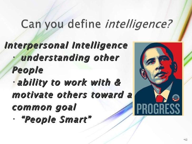 <ul><li></li></ul><ul><li>Interpersonal Intelligence </li></ul><ul><ul><li>understanding other  </li></ul></ul><ul><ul><li...