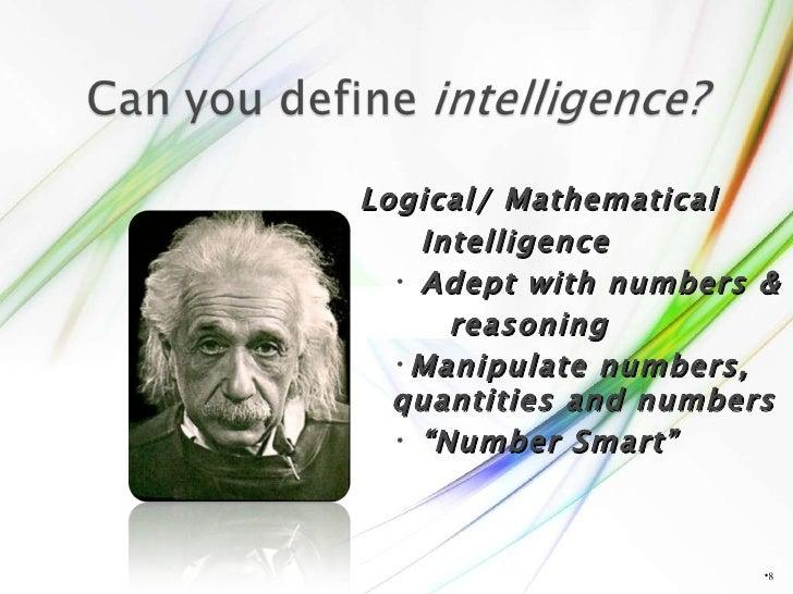 <ul><li></li></ul><ul><li>Logical/ Mathematical  </li></ul><ul><li>Intelligence </li></ul><ul><ul><li>Adept with numbers &...