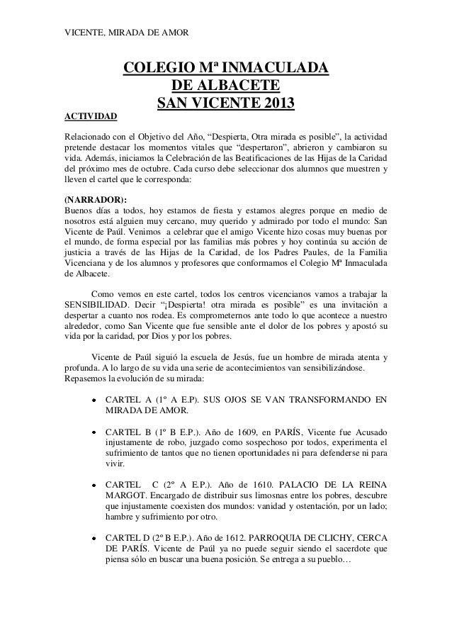 VICENTE, MIRADA DE AMOR  COLEGIO Mª INMACULADA DE ALBACETE SAN VICENTE 2013 ACTIVIDAD Relacionado con el Objetivo del Año,...