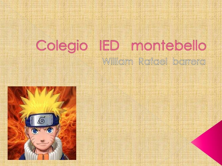 Colegio   IED   montebello<br /> William  Rafael  barrera<br />