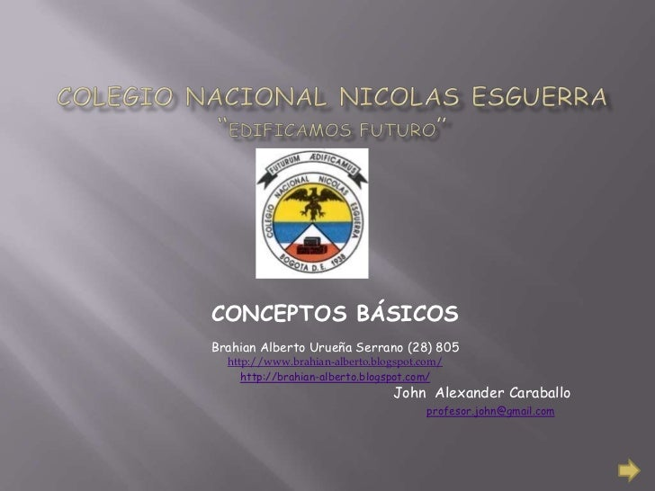 CONCEPTOS BÁSICOSBrahian Alberto Urueña Serrano (28) 805  http://www.brahian-alberto.blogspot.com/     http://brahian-albe...