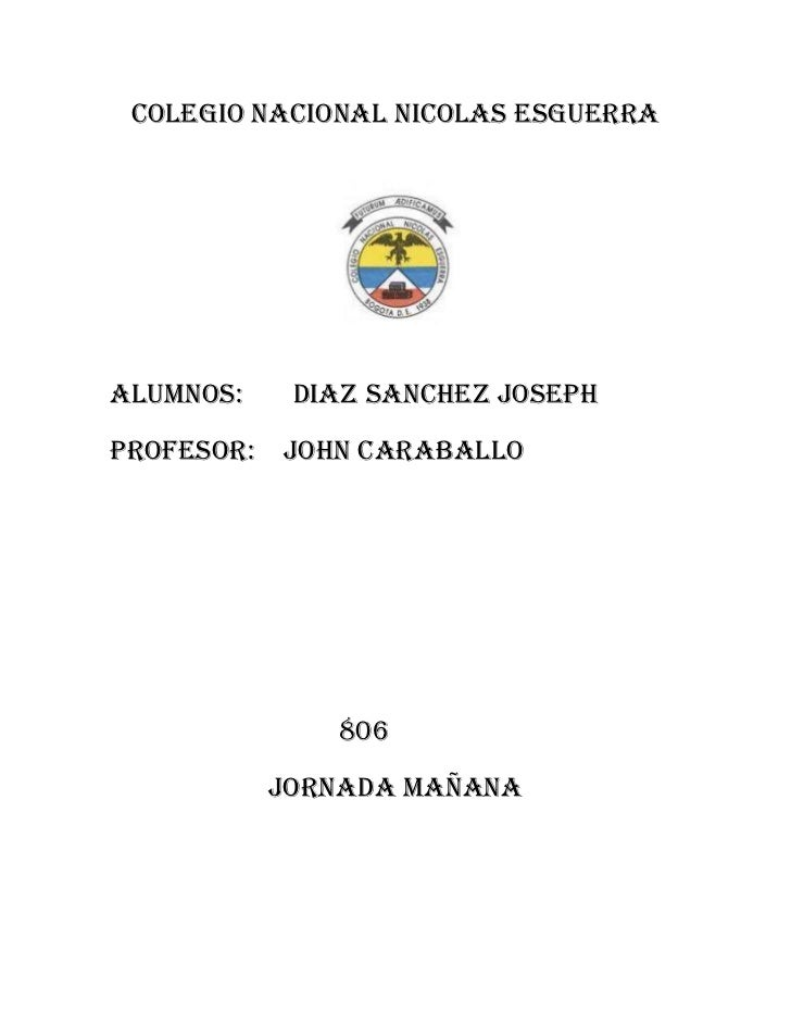colegio nacional nicolas esguerraalumnos:     diaz sanchez josephprofesor:   john caraballo               806            j...