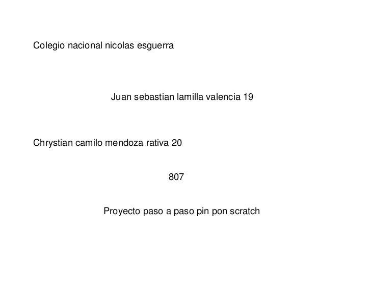Colegio nacional nicolas esguerra                  Juan sebastian lamilla valencia 19Chrystian camilo mendoza rativa 20   ...