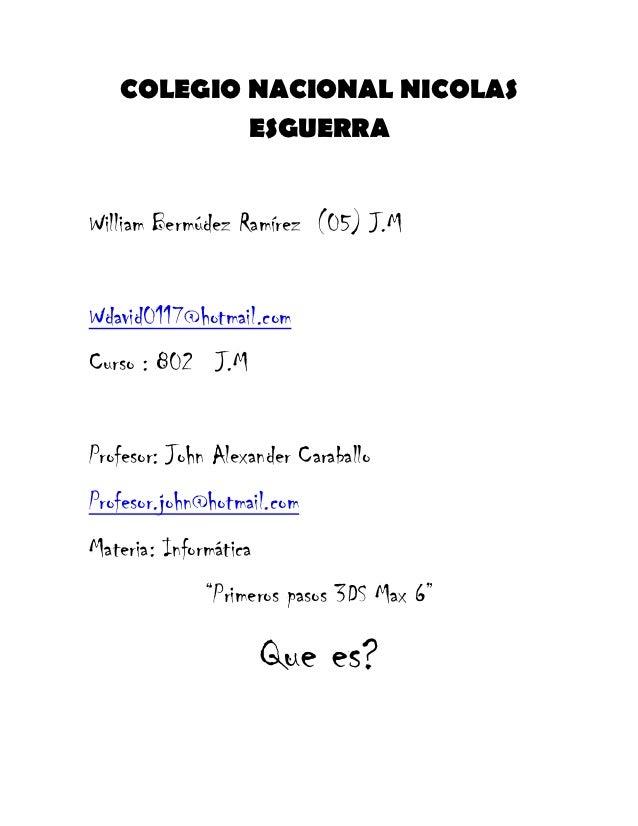 COLEGIO NACIONAL NICOLAS           ESGUERRAWilliam Bermúdez Ramírez (05) J.MWdavid0117@hotmail.comCurso : 802 J.MProfesor:...