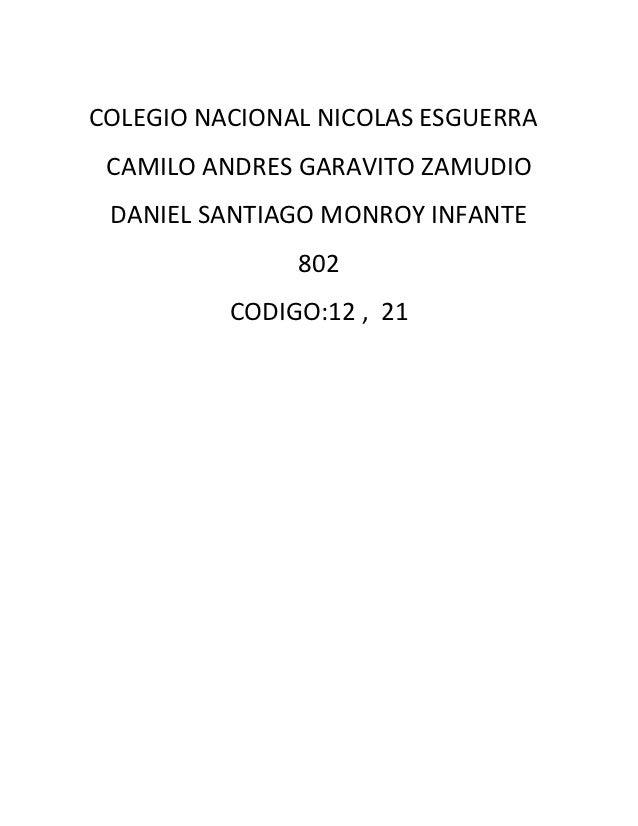 COLEGIO NACIONAL NICOLAS ESGUERRA CAMILO ANDRES GARAVITO ZAMUDIO DANIEL SANTIAGO MONROY INFANTE               802         ...