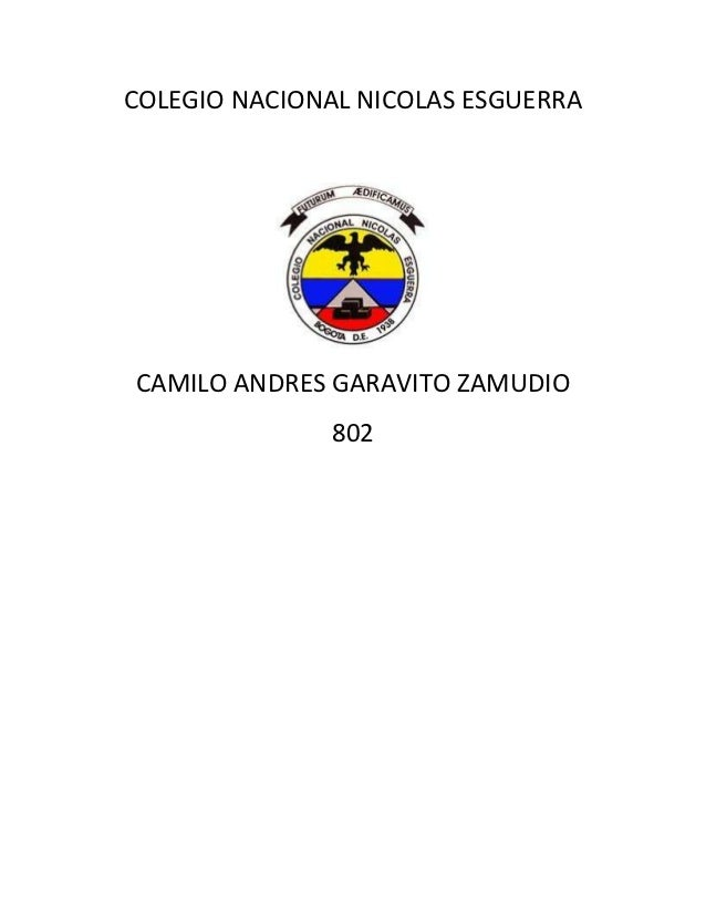 COLEGIO NACIONAL NICOLAS ESGUERRACAMILO ANDRES GARAVITO ZAMUDIO              802