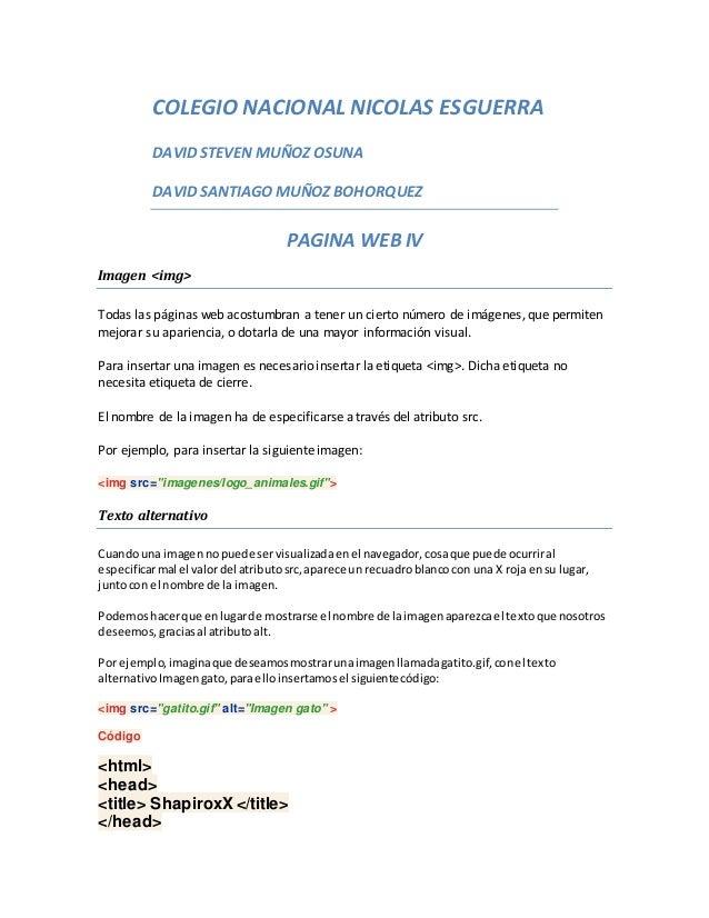 COLEGIO NACIONAL NICOLAS ESGUERRA DAVID STEVEN MUÑOZ OSUNA DAVID SANTIAGO MUÑOZ BOHORQUEZ PAGINA WEB IV Imagen <img> Todas...