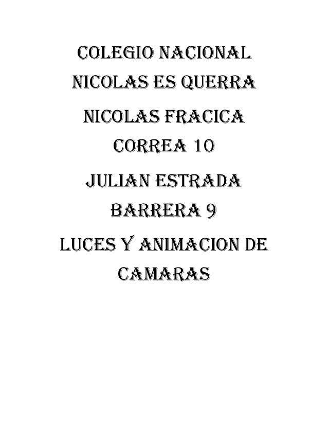 Colegio nacional nicolas es querra  Nicolas fracica     correa 10  Julian estrada    barrera 9LUCES Y ANIMACION DE     CAM...