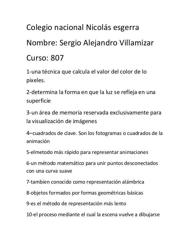 Colegio nacional Nicolás esgerra Nombre: Sergio Alejandro Villamizar Curso: 807 1-una técnica que calcula el valor del col...