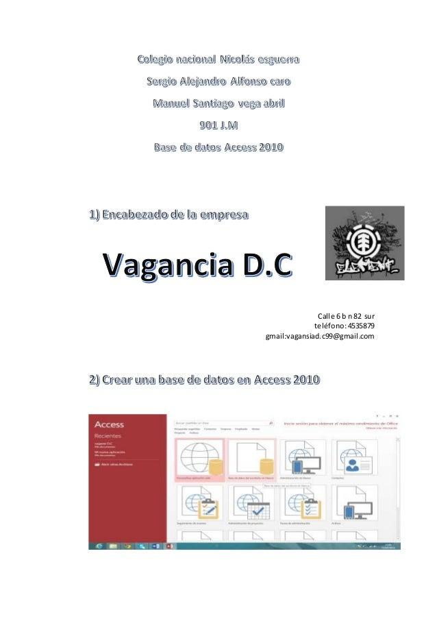 Calle 6 b n 82 sur teléfono:4535879 gmail:vagansiad.c99@gmail.com