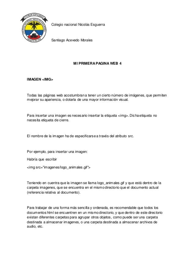 Colegio nacional Nicolás Esguerra Santiago Acevedo Morales MI PRIMERAPAGINA WEB 4 IMAGEN <IMG> Todas las páginas web acost...