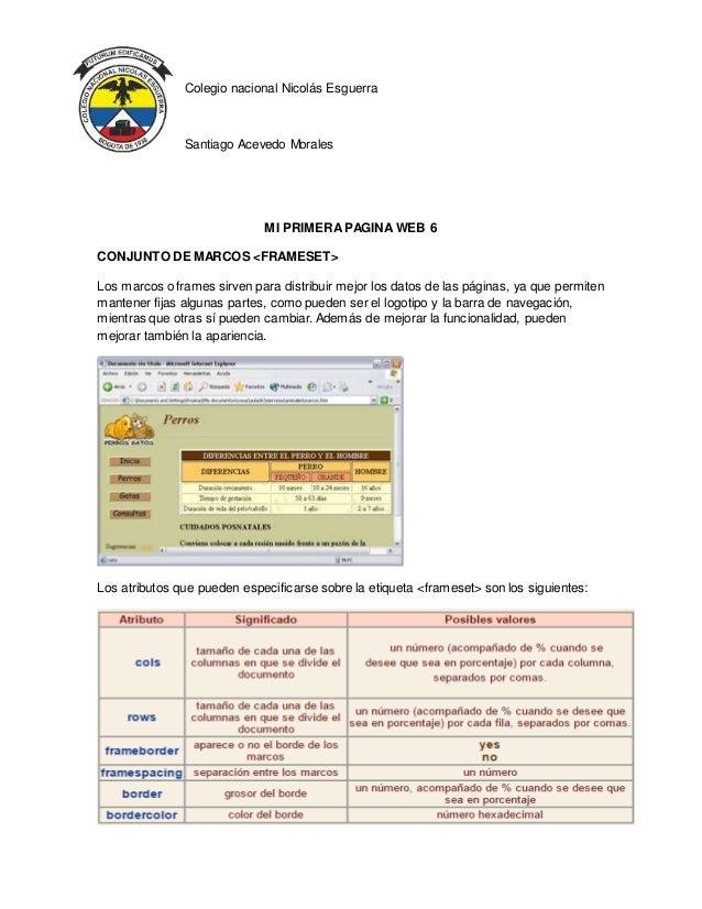Colegio nacional Nicolás Esguerra Santiago Acevedo Morales MI PRIMERAPAGINA WEB 6 CONJUNTO DE MARCOS <FRAMESET> Los marcos...