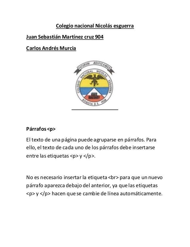 Colegio nacional Nicolás esguerra Juan Sebastián Martínez cruz 904 Carlos Andrés Murcia Párrafos<p> El texto de una página...