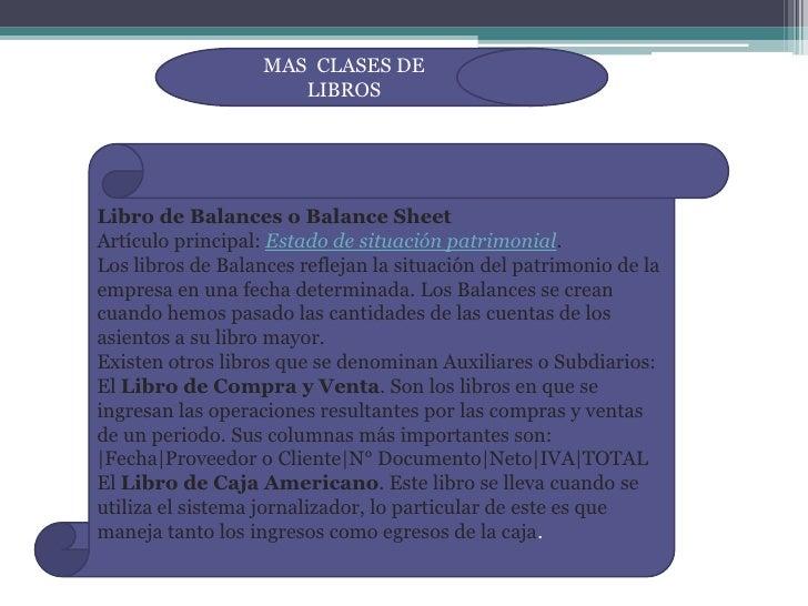 MAS CLASES DE                      LIBROSLibro de Balances o Balance SheetArtículo principal: Estado de situación patrimon...