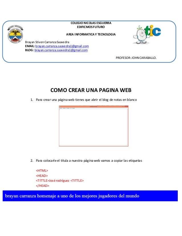 COLEGIO NICOLAS ESGUERRA  EDIFICMOS FUTURO  AREA INFORMATICA Y TECNOLOGIA  Brayan Stiven Carranza Saavedra  EMAIL: brayan....