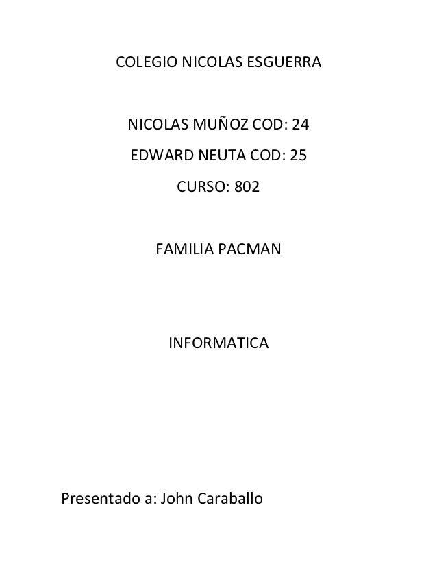 COLEGIO NICOLAS ESGUERRA         NICOLAS MUÑOZ COD: 24         EDWARD NEUTA COD: 25                CURSO: 802             ...