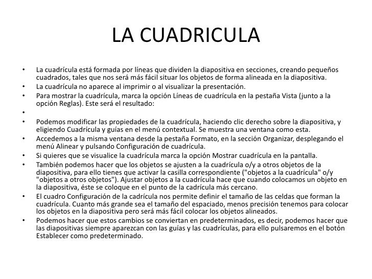 LA CUADRICULA•   La cuadrícula está formada por líneas que dividen la diapositiva en secciones, creando pequeños    cuadra...
