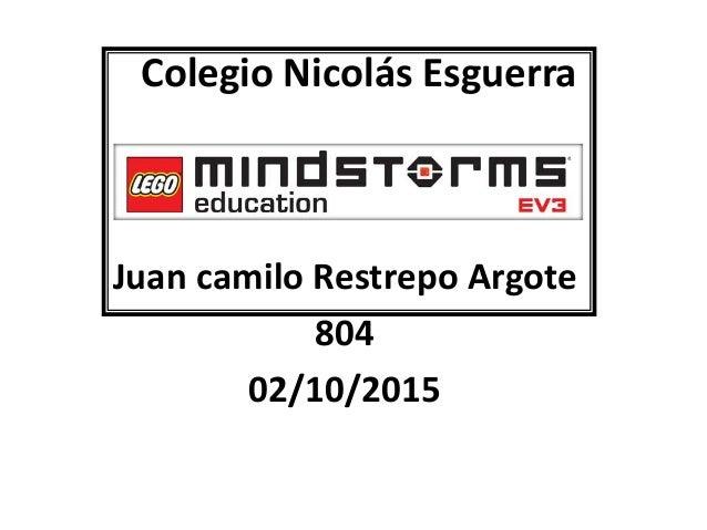 Colegio Nicolás Esguerra Juan camilo Restrepo Argote 804 02/10/2015