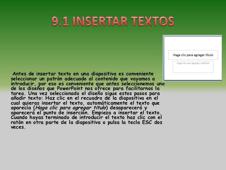 Es posible que con los textos de esquema que incorporan las plantillas de PowerPointno sea suficiente por lo que tendrás q...