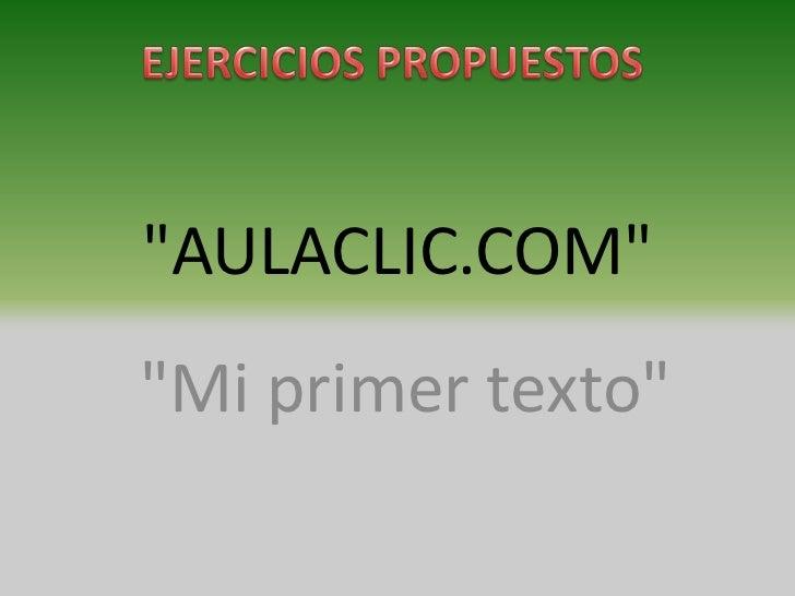 """AULACLIC.COM""""Mi primer texto"""