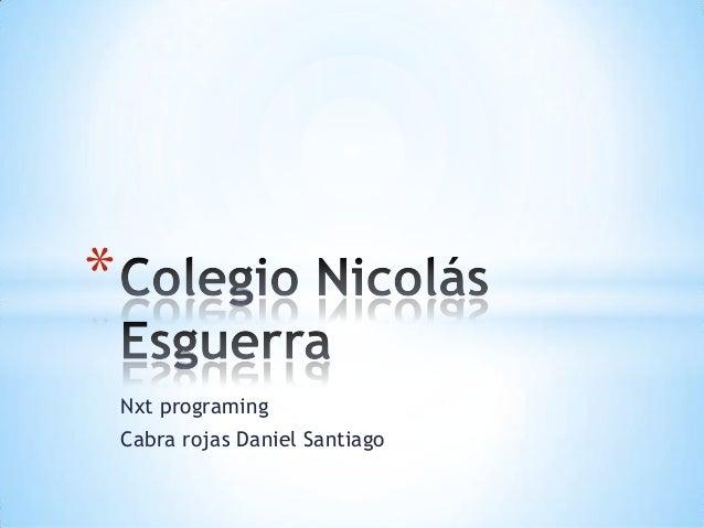 Nxt programing Cabra rojas Daniel Santiago *