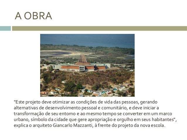 """A  OBRA   """"Este  projeto  deve  otimizar  as  condições  de  vida  das  pessoas,  gerando   alte..."""